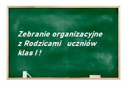 Zebranie organizacyjne z Rodzicami uczniów klas I